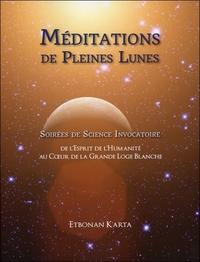 MEDITATIONS DE PLEINES LUNES - SOIREES DE SCIENCE INVOCATOIRE - LIVRE + DVD