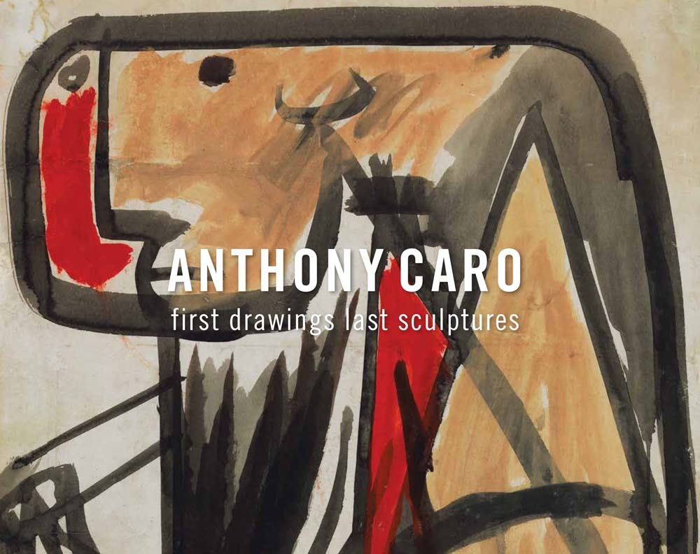 ANTHONY CARO: FIRST DRAWINGS LAST SCULP /ANGLAIS