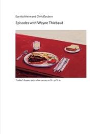 EPISODES WITH WAYNE THIEBAUD /ANGLAIS