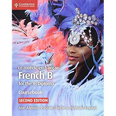 Le monde en francais coursebook : french b for the ib diploma