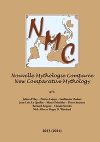 NOUVELLE MYTHOLOGIE COMPAREE / NEW COMPARATIVE MYTHOLOGY VOL. 1