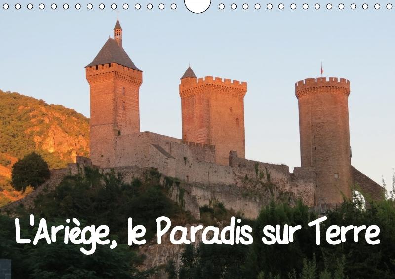 L ARIEGE LE PARADIS SUR TERRE CALENDRIER MURAL 2018 DIN A4 H