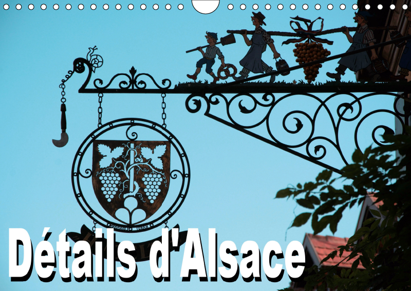 DETAILS D'ALSACE (CALENDRIER MURAL 2019 DIN A4 HORIZONTAL) - CALENDRIER MENSUEL AVEC 12 BELLES PHOTO