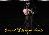 QUAND L'ESPAGNE DANSE (CALENDRIER MURAL 2020 DIN A3 HORIZONTAL) - LE BALLET NATIONAL D'ESPAGNE EST S