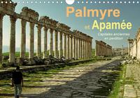PALMYRE ET APAMEE CAPITALES ANCIENNES EN PERDITION (CALENDRIER MURAL 2020 DIN A4 HORIZONTAL) - DEUX