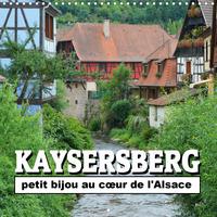 KAYSERSBERG - PETIT BIJOU AU COEUR DE L'ALSACE (CALENDRIER MURAL 2020 300 * 300 MM SQUARE) - QUELQUE