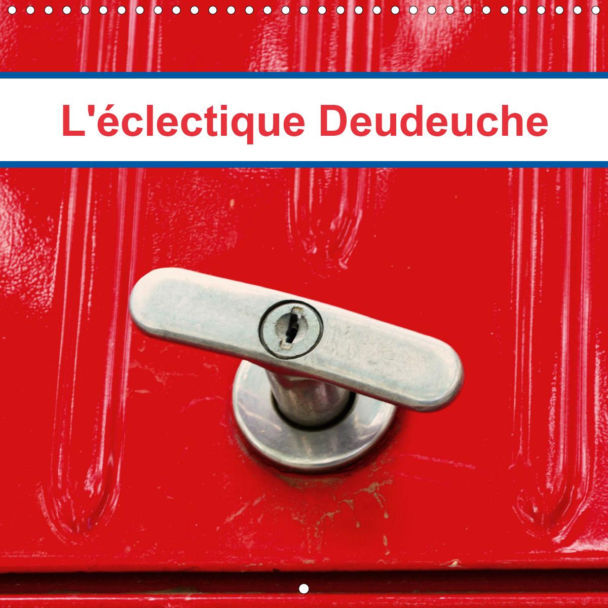 L'ECLECTIQUE DEUDEUCHE (CALENDRIER MURAL 2020 300 * 300 MM SQUARE) - QUELQUES DETAILS DE CET UNIVERS