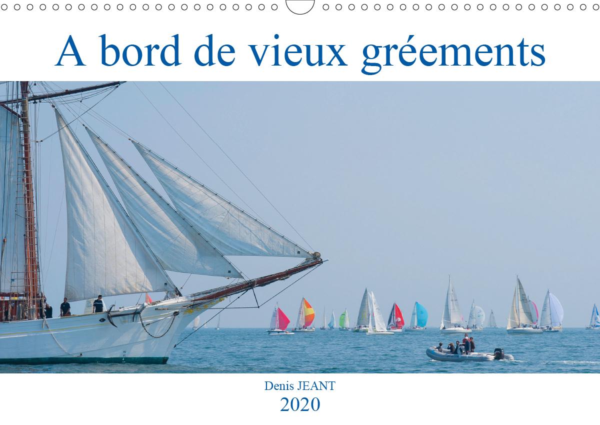 A BORD DE VIEUX GREEMENTS (CALENDRIER MURAL 2020 DIN A3 HORIZONTAL) - EMBARQUEZ A BORD DE VIEUX GREE
