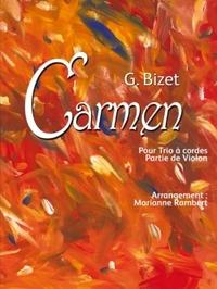 G. BIZET CARMEN POUR TRIO A CORDES PARTIE DE VIOLON