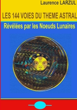 LES 144 VOIES DU THEME ASTRAL