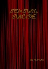 SENSUAL SUICIDE