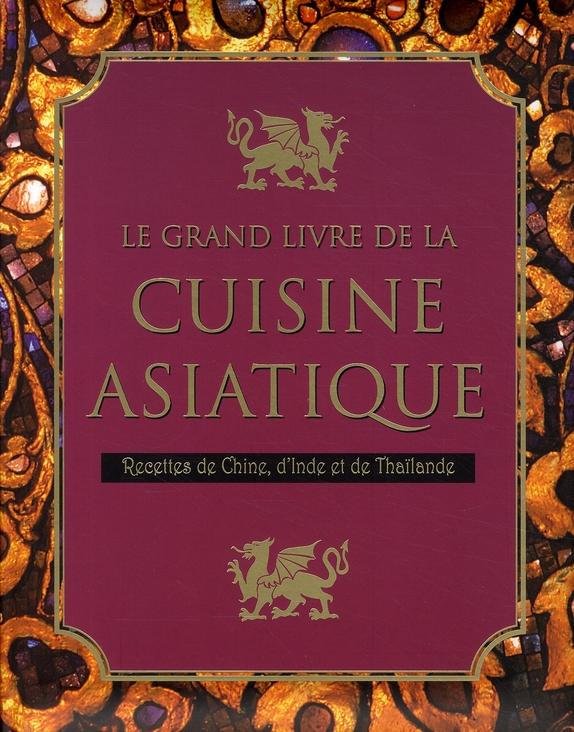 GRAND LIVRE DE LA CUISINE ASIATIQUE (LA) (AVEC BAGUETTES OFFERTES)