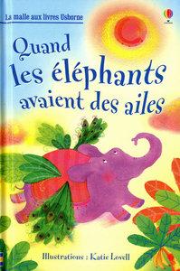 QUAND LES ELEPHANTS AVAIENT DES AILES - LA MALLE AUX LIVRES