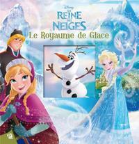 LA REINE DES NEIGES - LE ROYAUME DE GLACE