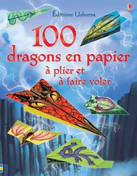 100 DRAGONS EN PAPIER A PLIER ET A FAIRE VOLER