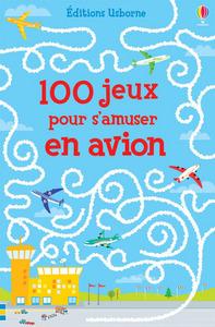 100 JEUX POUR S'AMUSER EN AVION