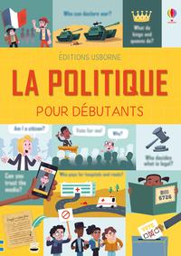 LA POLITIQUE POUR LES DEBUTANTS