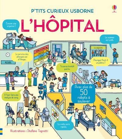 A L'HOPITAL - P'TITS CURIEUX USBORNE