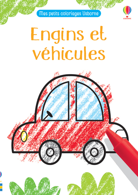 ENGINS ET VEHICULES - MES PETITS COLORIAGES USBORNE