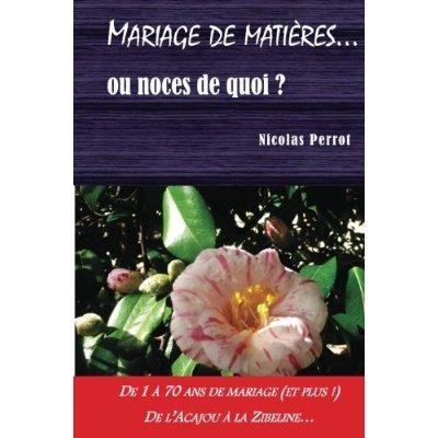 MARIAGE DE MATIERES... OU NOCES DE QUOI ?