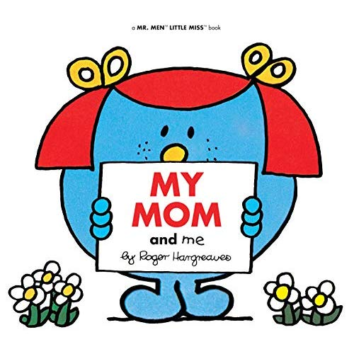 MY MOM AND ME (MR. MEN AND LITTLE MISS)