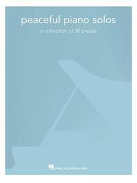 PEACEFUL PIANO SOLOS - 30 MORCEAUX