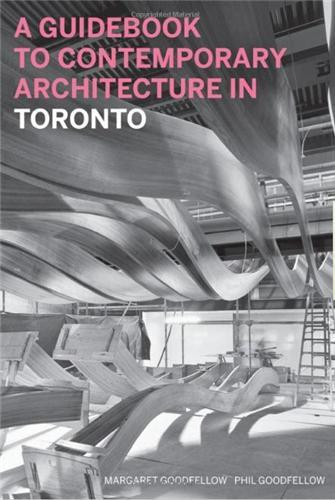 A GUIDEBOOK TO CONTEMPORARY ARCHITECTURE IN TORONTO /ANGLAIS