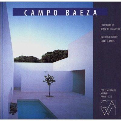 CAMPO BAEZA (CONTEMPORARY WORLD ARCHITECTS) /ANGLAIS