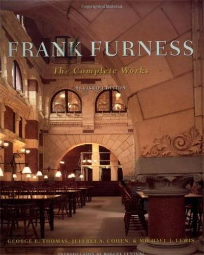 FRANK FURNESS THE COMPLETE WORKS /ANGLAIS