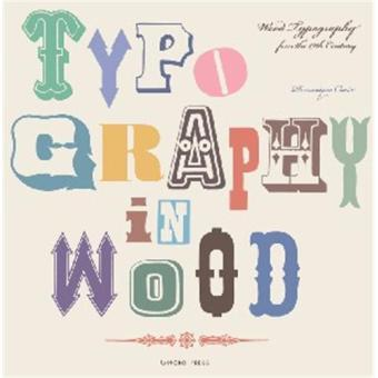 TYPOGRAPHY IN WOOD /ANGLAIS