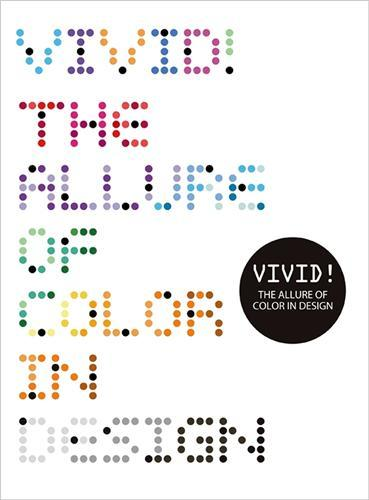 VIVID ! THE ALLURE OF COLOR IN DESIGN /ANGLAIS
