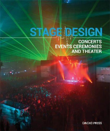 STAGE DESIGN - CONCERTS EVENTS CEREMONIES AND THEATRE /ANGLAIS