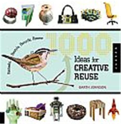 1000 IDEAS FOR CREATIVE REUSE /ANGLAIS