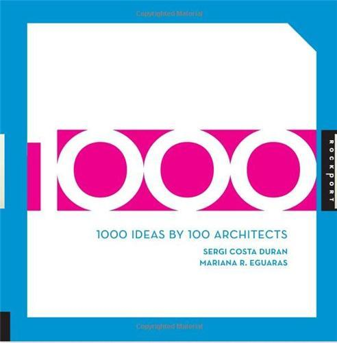 1000 IDEAS BY 100 ARCHITECTS /ANGLAIS