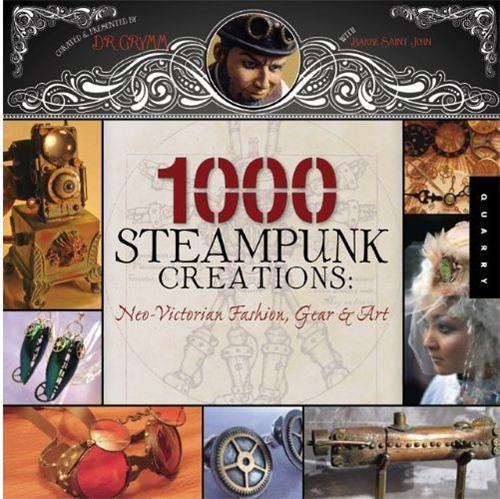 1000 STEAMPUNK CREATIONS /ANGLAIS