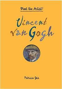 VINCENT VAN GOGH (MEET THE ARTIST) /ANGLAIS
