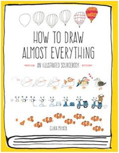 HOW TO DRAW ALMOST EVERYTHING /ANGLAIS