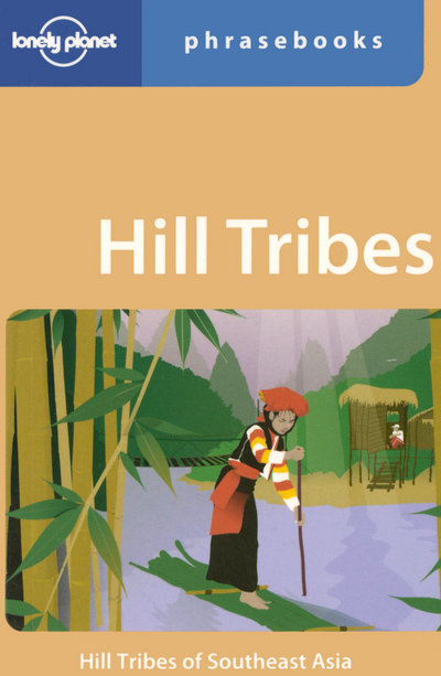 HILL TRIBES PHRASEBOOK 3ED -ANGLAIS-