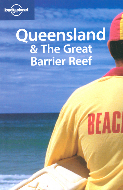 QUEENSLAND AND THE GREAT BARRIER REEF  4E ED *** ENGLISH ***