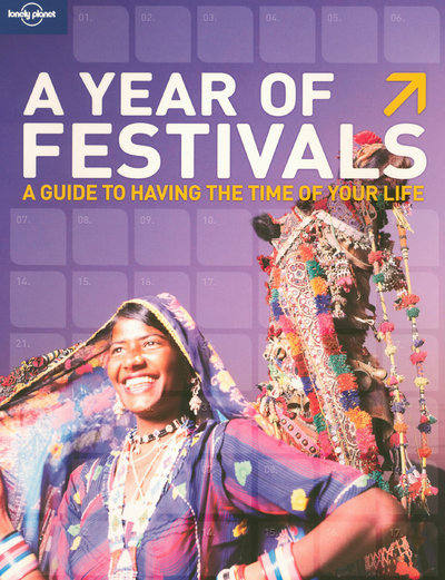 A YEAR OF FESTIVALS A GUIDE TO HAVING THE TIME OF YOUR LIFE -ANGLAIS-