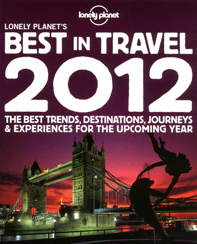 LONELY PLANET'S BEST IN TRAVEL 2012 -ANGLAIS-