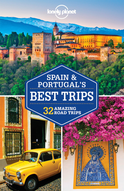 SPAIN & PORTUGAL'S BEST TRIPS 1ED -ANGLAIS-