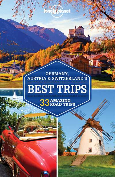 GERMANY, AUSTRIA & SWITZERLAND'S BEST TRIPS 1ED -ANGLAIS-