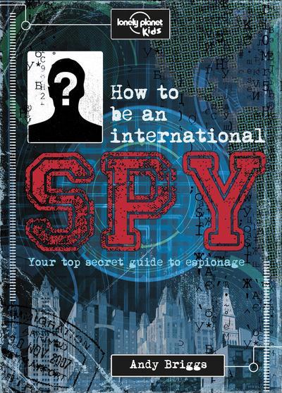 HOW TO BE AN INTERNATIONAL SPY 1ED -ANGLAIS-