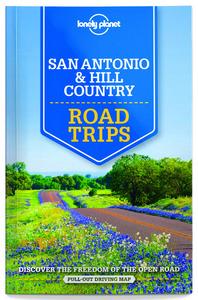 SAN ANTONIO, AUSTIN & TEXAS BACKOUNTRY ROAD TRIPS 1ED -ANGLAIS-