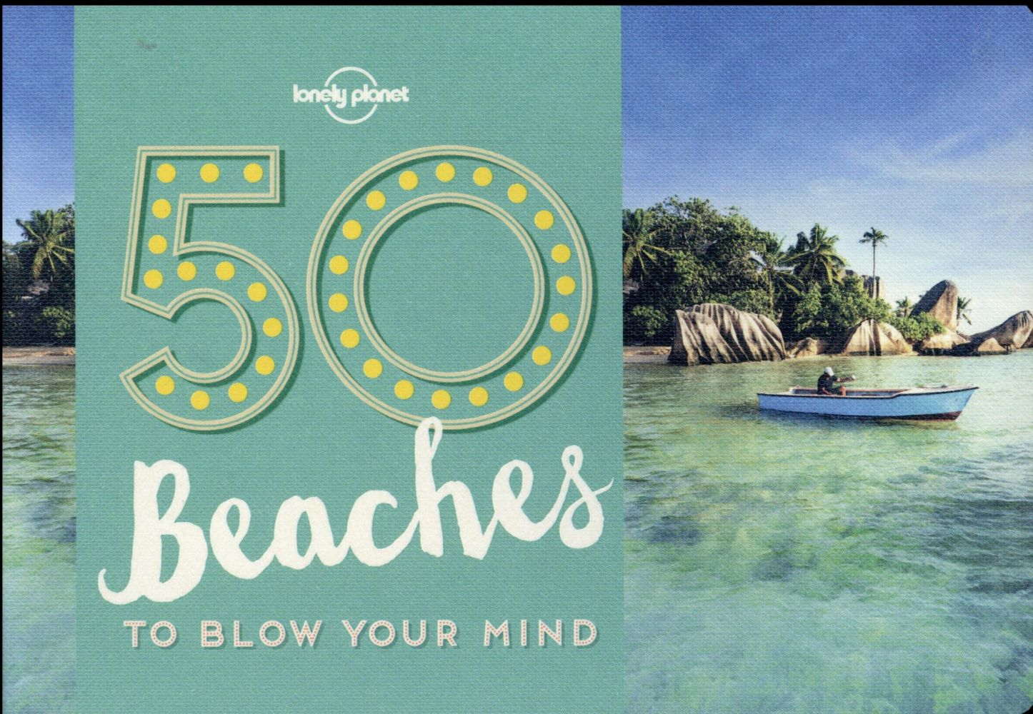50 BEACHES TO BLOW YOUR MIND 1ED -ANGLAIS-
