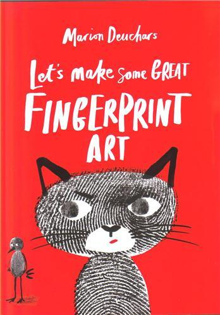 LET'S MAKE SOME GREAT FINGERPRINT ART /ANGLAIS
