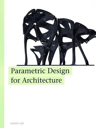 PARAMETRIC DESIGN FOR ARCHITECTURE /ANGLAIS