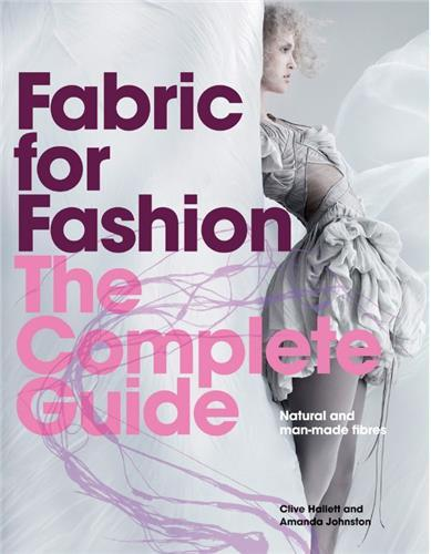 FABRIC FOR FASHION: THE COMPLETE GUIDE /ANGLAIS