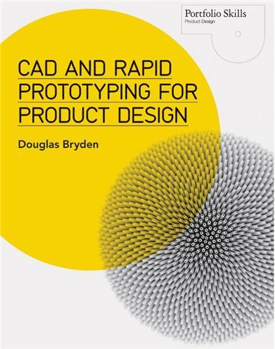 CAD AND RAPID PROTOTYPING FOR PRODUCT DESIGN /ANGLAIS